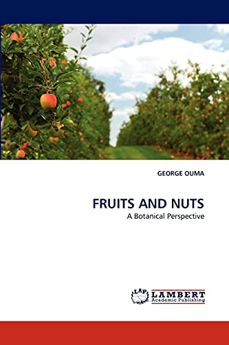 9783843371308: FRUITS AND NUTS: A Botanical Perspective