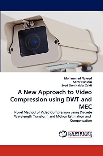 A New Approach to Video Compression Using Dwt and Mec: Abrar Hussain