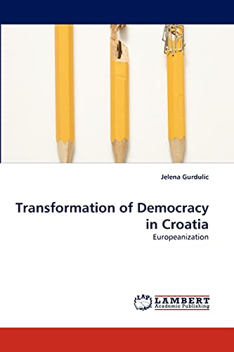Transformation of Democracy in Croatia: Jelena Gurdulic