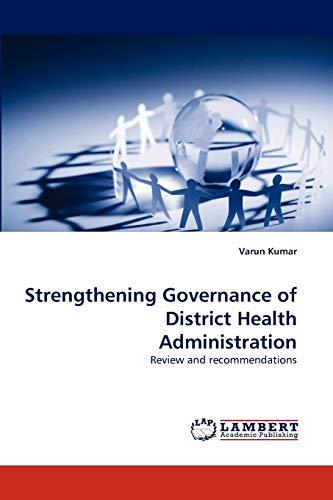 Strengthening Governance of District Health Administration: Varun Kumar