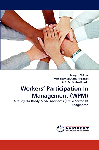 9783843372411: Workers' Participation In Management (WPM): A Study On Ready Made Garments (RMG) Sector Of Bangladesh