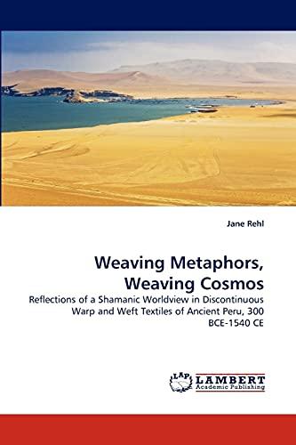 Weaving Metaphors, Weaving Cosmos: Reflections of a: Jane Rehl