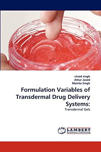 9783843373180: Formulation Variables of Transdermal Drug Delivery Systems:: Transdermal Gels