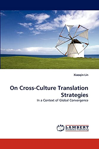 9783843373241: On Cross-Culture Translation Strategies: In a Context of Global Convergence