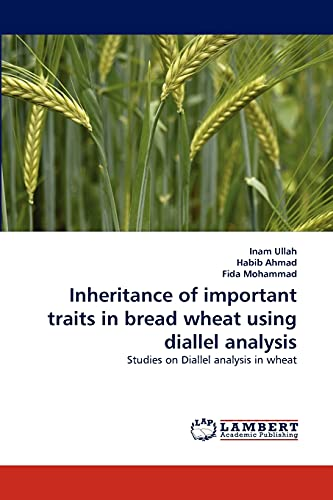 Inheritance of Important Traits in Bread Wheat Using Diallel Analysis: Habib Ahmad