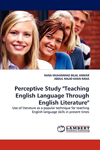 9783843373814: Perceptive Study Teaching English Language Through English Literature: Use of literature as a popular technique for teaching English language skills in present times