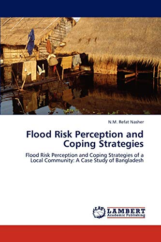 9783843374071: Flood Risk Perception and Coping Strategies: Flood Risk Perception and Coping Strategies of a Local Community: A Case Study of Bangladesh