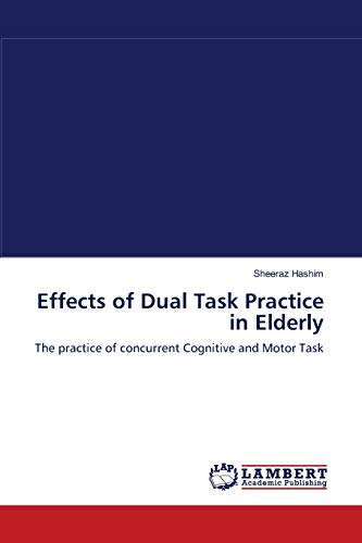 Effects of Dual Task Practice in Elderly: Sheeraz Hashim