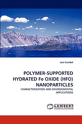 POLYMER-SUPPORTED HYDRATED Fe OXIDE (HFO) NANOPARTICLES: Cumbal, Luis