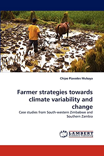 Farmer Strategies Towards Climate Variability and Change: Chipo Plaxedes Mubaya