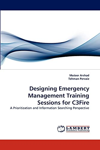 Designing Emergency Management Training Sessions for C3fire: Muteer Arshad
