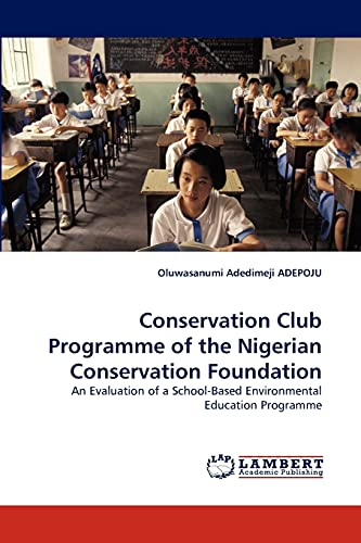 Conservation Club Programme of the Nigerian Conservation: Oluwasanumi Adedimeji Adepoju
