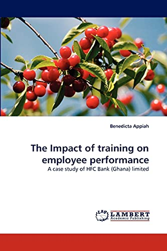 9783843375047: The Impact of training on employee performance: A case study of HFC Bank (Ghana) limited
