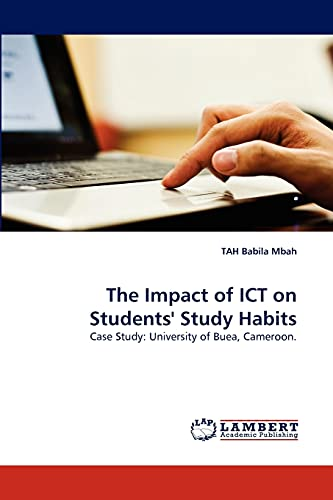 9783843375603: The Impact of ICT on Students' Study Habits: Case Study: University of Buea, Cameroon.
