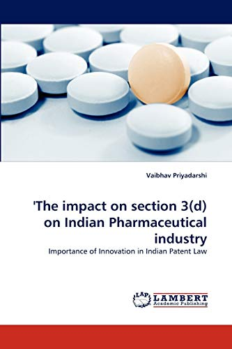 9783843376891: 'The impact on section 3(d) on Indian Pharmaceutical industry: Importance of Innovation in Indian Patent Law