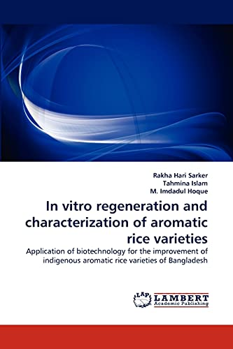 In Vitro Regeneration and Characterization of Aromatic Rice Varieties: Tahmina Islam
