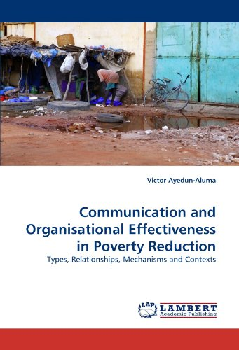 Communication and Organisational Effectiveness in Poverty Reduction: Types, Relationships, ...