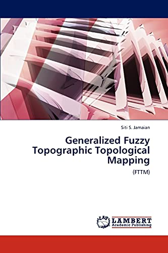 Generalized Fuzzy Topographic Topological Mapping: Siti S Jamaian