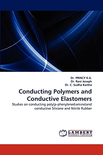 Conducting Polymers and Conductive Elastomers: Studies on: Dr. PRINCY K.G.,
