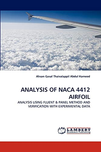 9783843378772: ANALYSIS OF NACA 4412 AIRFOIL: ANALYSIS USING FLUENT & PANEL METHOD AND VERIFICATION WITH EXPERIMENTAL DATA