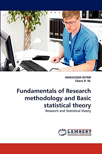Fundamentals of Research Methodology and Basic Statistical Theory: AMASSOMA DITIMI