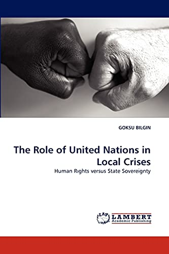 9783843379236: The Role of United Nations in Local Crises: Human R?ghts versus State Sovereignty
