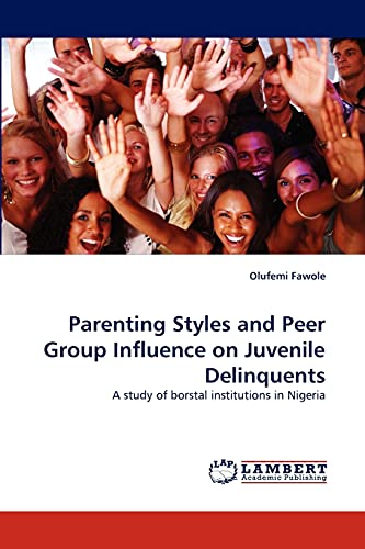 Parenting Styles and Peer Group Influence on: Olufemi Fawole