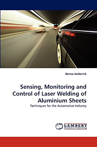 9783843379755: Sensing, Monitoring and Control of Laser Welding of Aluminium Sheets