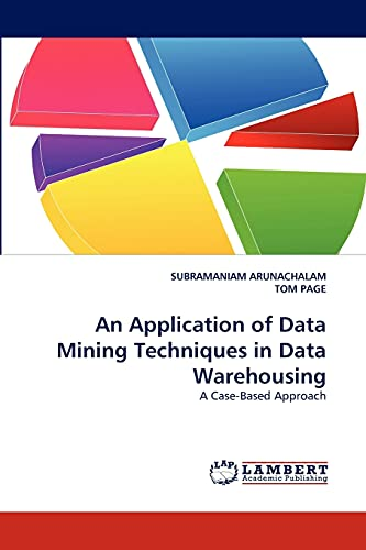 An Application of Data Mining Techniques in Data Warehousing: Tom Page