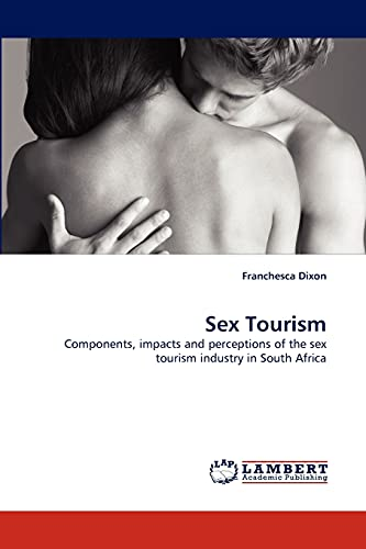 9783843381710: Sex Tourism: Components, impacts and perceptions of the sex tourism industry in South Africa