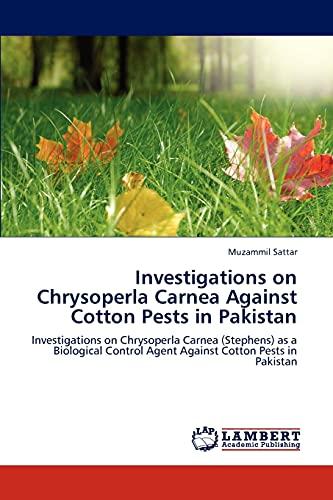 9783843382045: Investigations on Chrysoperla Carnea Against Cotton Pests in Pakistan: Investigations on Chrysoperla Carnea (Stephens) as a Biological Control Agent Against Cotton Pests in Pakistan