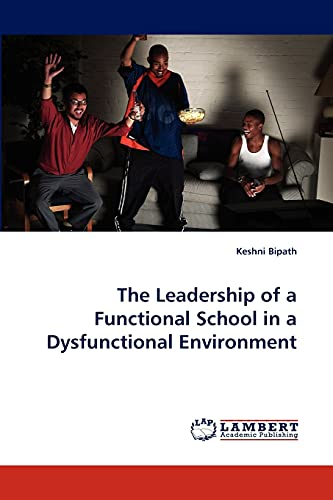 The Leadership of a Functional School in a Dysfunctional Environment: Keshni Bipath