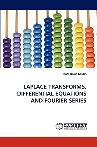 9783843383288: LAPLACE TRANSFORMS, DIFFERENTIAL EQUATIONS AND FOURIER SERIES