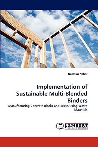 Implementation of Sustainable Multi-Blended Binders: Nazmun Nahar