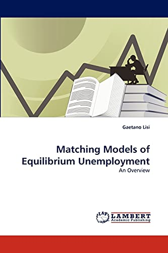 Matching Models of Equilibrium Unemployment: Gaetano Lisi