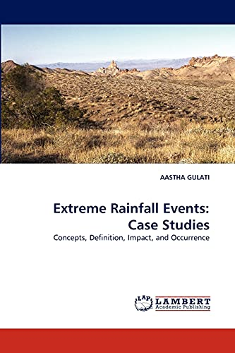 9783843383882: Extreme Rainfall Events: Case Studies: Concepts, Definition, Impact, and Occurrence