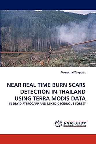 Near Real Time Burn Scars Detection in Thailand Using Terra Modis Data: Veerachai Tanpipat