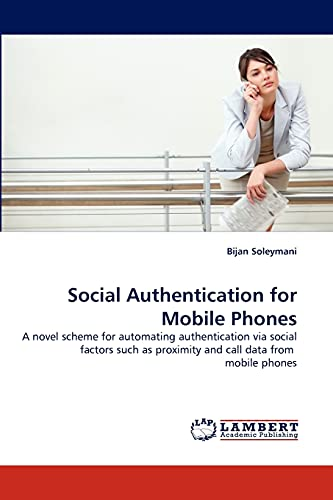Social Authentication for Mobile Phones: Bijan Soleymani