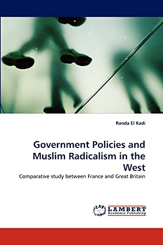 Government Policies and Muslim Radicalism in the West: Randa El Kadi