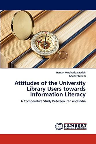 Attitudes of the University Library Users Towards: Moghaddaszadeh Hassan, Nikam