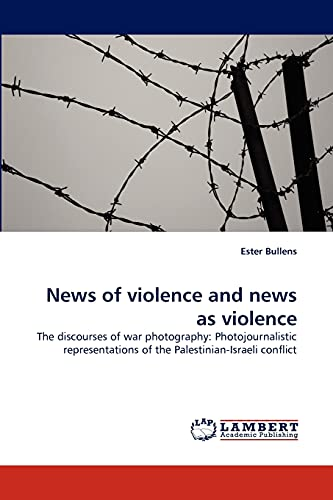 News of Violence and News as Violence: Ester Bullens