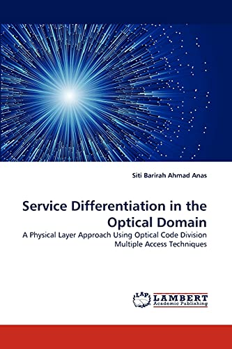 Service Differentiation in the Optical Domain: Siti Barirah Ahmad