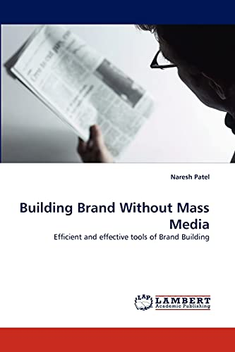 9783843385138: Building Brand Without Mass Media: Efficient and effective tools of Brand Building