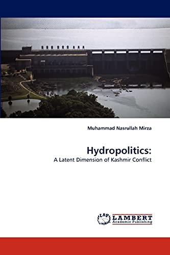 Hydropolitics (Paperback): Muhammad Nasrullah Mirza