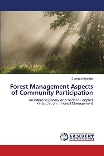 community participation in forest management The genesis of community participation in decision making processes the history of cbnrm goes back to early african agrarian development, starting from the traditional forms of forest management that were practiced by tribal communities for millennia, prior to colonial administration.