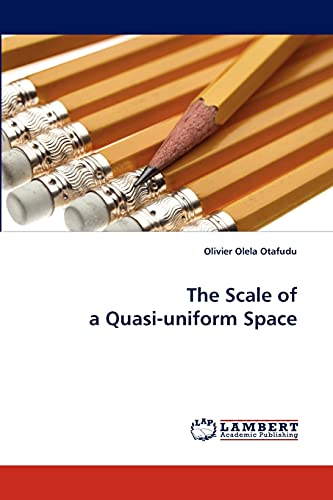 9783843385626: The Scale of a Quasi-uniform Space