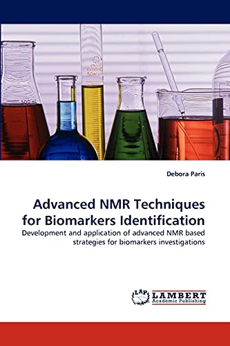 9783843386357: Advanced NMR Techniques for Biomarkers Identification: Development and application of advanced NMR based strategies for biomarkers investigations