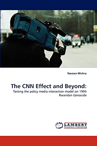 The CNN Effect and Beyond:: Testing the
