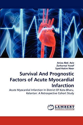 Survival And Prognostic Factors of Acute Myocardial: Aniza Abd. Aziz,