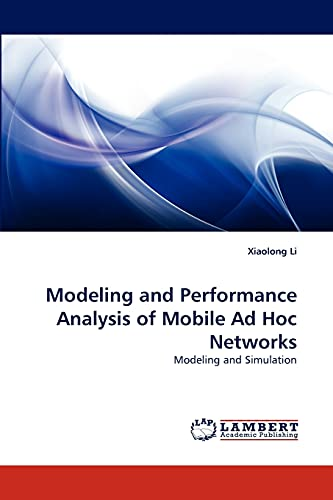 Modeling and Performance Analysis of Mobile Ad Hoc Networks: Xiaolong Li